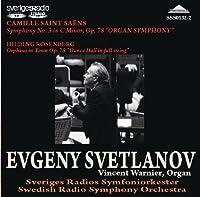 サン=サーンス:交響曲第3番「オルガン付」、ルーセンベリ:組曲「街のオルフェウス」 エフゲニー・スヴェトラーノフ指揮スウェーデン放送交響楽団