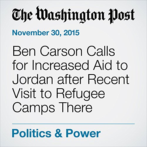 Ben Carson Calls for Increased Aid to Jordan after Recent Visit to Refugee Camps There cover art