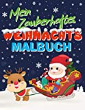 Mein zauberhaftes Weihnachts-Malbuch: Weihnachten Malbuch für Kinder ab 3 Jahren, mit tollen und einfachen weihnachtlichen Motiven, mit Nikolaus, ... Ausmalen, super Geschenk für Kleinkinder