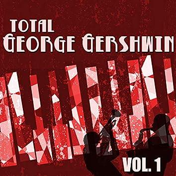 Total George Gershwin, Vol. 1