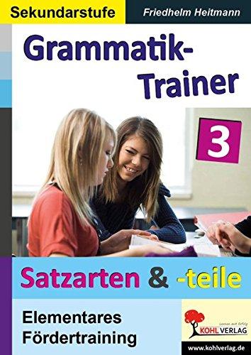 Kohls Grammatik-Trainer - Satzarten & Satzteile