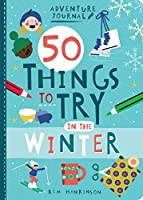 Adventure Journal: 50 Things to Try in the Winter