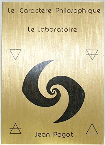 Le Caractère philosophique, le laboratoire