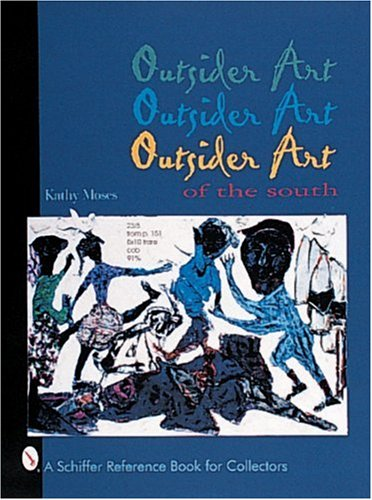 Compare Textbook Prices for Outsider Art of the South First Edition Edition ISBN 9780764307294 by Moses, Kathy