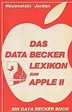 Das DATA BECKER Lexikon zum APPLE II - Markus Hauenstein