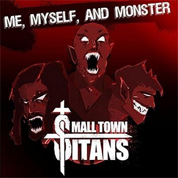 Me, Myself, and Monster