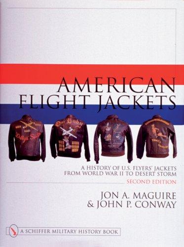 American Flight Jackets: A History of U.S. Flyers Jackets from World War II to Desert Storm