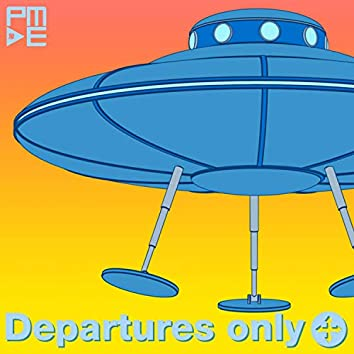 Departures Only