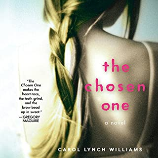 The Chosen One     A Novel              By:                                                                                                                                 Carol Lynch Williams                               Narrated by:                                                                                                                                 Jenna Lamia                      Length: 5 hrs and 33 mins     499 ratings     Overall 4.0