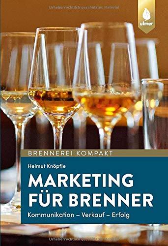 Marketing für Brenner: Kommunikation, Verkauf, Erfolg