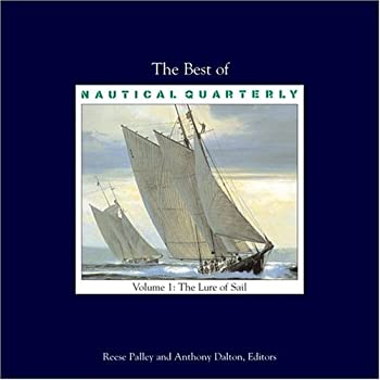 The Best of Nautical Quarterly: Volume 1: The Lure of Sail