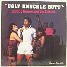 Bobby Jimmy & The Critters / Ugly Knuckle Butt