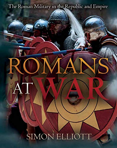 Compare Textbook Prices for Romans at War: The Roman Military in the Republic and Empire  ISBN 9781612008851 by Elliott, Simon
