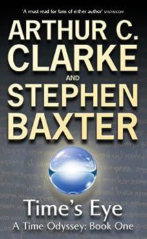 Time's Eye: A Time Odyssey Book One by [Arthur C. Clarke, Stephen Baxter]