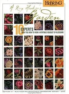 Rug Hooker's Garden, A: 10 Experts Teach You How to Hook a Veritable Bouquet of Blossoms (Framework Series)