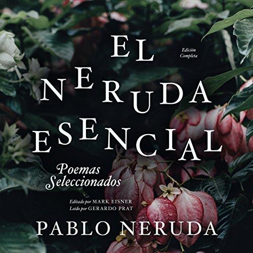 El Neruda Esencial [The Essential Neruda] audiobook cover art