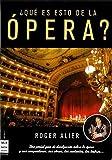 ¿Qué es esto de la ópera?: Una genial guía de divulgación sobre la ópera y sus compositores, sus obras, los cantantes, los teatros... (Musica Ma Non Troppo)