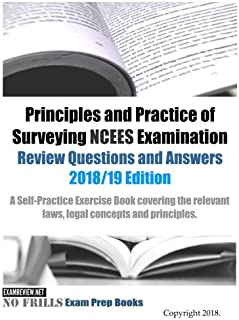 Principles and Practice of Surveying NCEES Examination Review Questions and Answers 2018/19 Edition