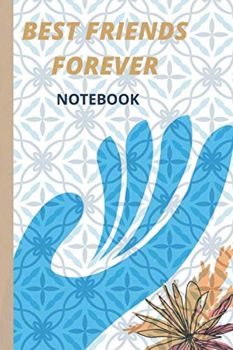 Best Friends Forever Notebook: Friendship day notebook journal your writing now...