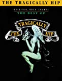 The Best of the Tragically Hip: Authentic Guitar TAB Score