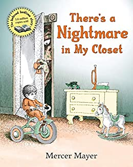 There's a Nightmare in My Closet by [Mercer Mayer]