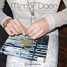 Mirror Door: The Photography of Charlie Mirador