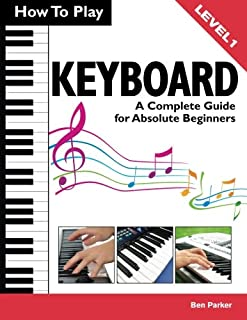 How To Play Keyboard: A Complete Guide for Absolute Beginner