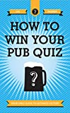 How To Win Your Pub Quiz: Your only guide to ultimate victory (English Edition)