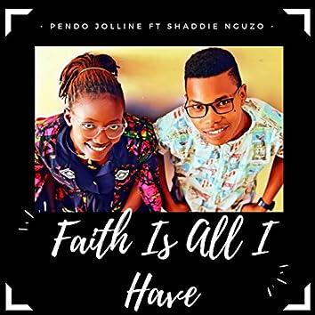 Faith Is All I Have