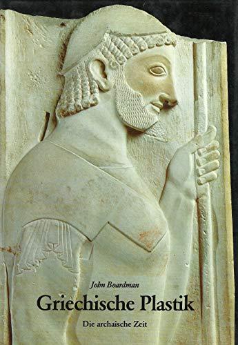 Griechische Plastik: Die archaische Zeit - Ein Handbuch