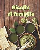 Ricette di Famiglia: Un modello bello e semplice per annotare le tue ricette