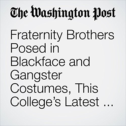 Fraternity Brothers Posed in Blackface and Gangster Costumes, This College's Latest Racist Dust-Up copertina
