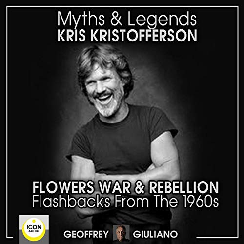 Myths and Legends; Kris Kristofferson; Flowers, War and Rebellion; Flashbacks from the 1960s cover art