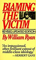 Blaming the Victim by William Ryan(1976-07-12)