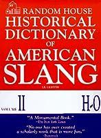 Random House Historical Dictionary of American Slang, Volume II, H-O