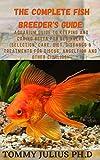 The Complete Fish Breeder's Guide : Aquarium Guide...