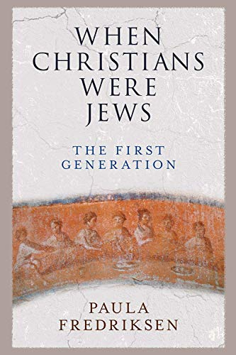 Compare Textbook Prices for When Christians Were Jews: The First Generation Reprint Edition ISBN 9780300248401 by Fredriksen, Paula