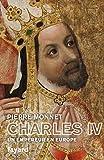 Charles IV - Un empereur en Europe