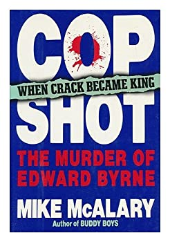 Cop Shot: The Murder of Edward Byrne 0399134085 Book Cover