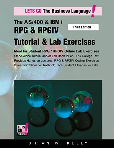 The AS/400 & IBM i RPG & RPGIV Tutorial & Lab Exercises Third Edition: Stand alone tutorial plus lab book with hands on RPG & RPGIV lectures (AS/400 & ... Application Development 6) (English Edition)