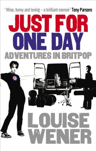 Just For One Day: Adventures in Britpop (English Edition)