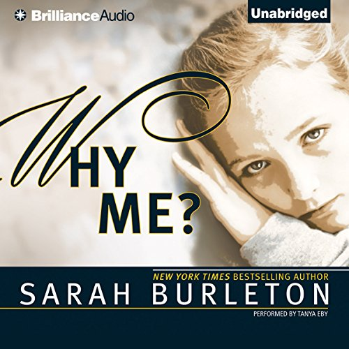 Why Me?                   By:                                                                                                                                 Sarah Burleton                               Narrated by:                                                                                                                                 Tanya Eby                      Length: 2 hrs and 53 mins     210 ratings     Overall 4.4