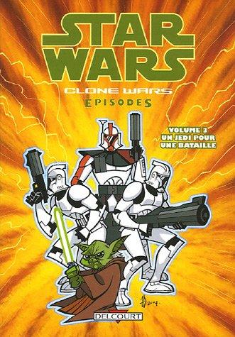 Star Wars - Clone Wars épisodes T03 - Un Jedi pour une bataille