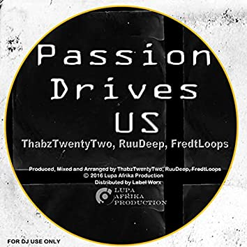 Passion Drives US
