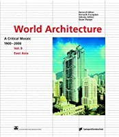 World Architecture 1900-2000: A Critical Mosaic : East Asia