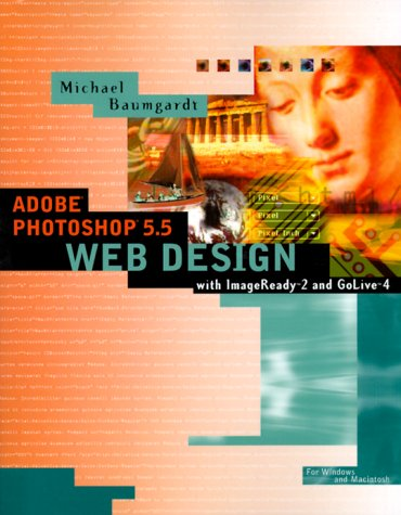 Adobe Photoshop 5.5 Web Design with Image Ready 2 and GoLive 4
