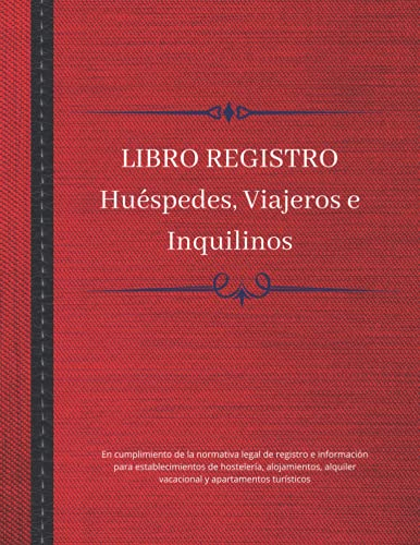 Libro Registro: Huéspedes, viajeros e inquilinos - En cumplimiento de la normativa legal de registro e información para establecimientos de ... alquiler vacacional y apartamentos turísticos