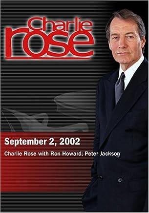 Charlie Rose with Ron Howard; Peter Jackson (September 2, 2002)