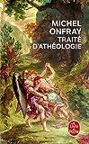 [Traite D'Atheologie (Le Livre de Poche)] [By: Onfray, Michel] [October, 2006] - Librairie generale francaise - 19/10/2006