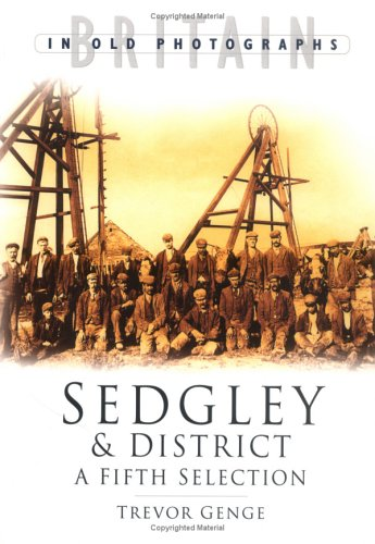 Sedgley and District in Old Photographs Fifth Selection